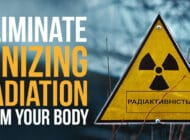 Eliminate Ionizing Radiation from Your Body