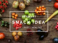 10 Smart Snack Ideas