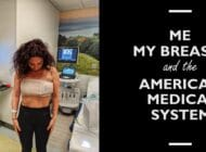 Me, My Breasts, and the American Medical System
