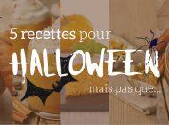 5 recettes pour Halloween, mais pas que !
