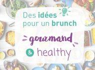 Des idées pour un brunch gourmand et healthy