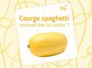 Courge spaghetti : comment bien la cuisiner ?