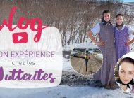 Vlog : mon expérience chez les Hutterites
