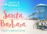 Carnets de Voyages – Santa Barbara façon LeBootCamp